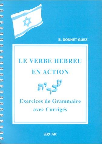 9782950809520: Le verbe h�breu en action. Exercices de grammaire avec corrig�s