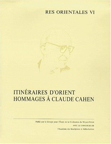 9782950826602: Itinéraires d'orient. : Hommages à Claude Cahen