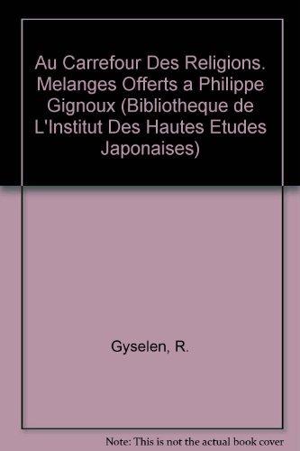 9782950826619: Au carrefour des religions. Melanges offerts a Philippe Gignoux (Res Orientales)