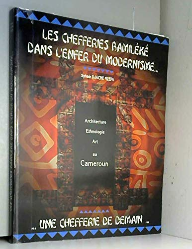 9782950828309: Les chefferies bamileke dans l'enfer du modernisme. : une chefferie de demain. : architecture, a
