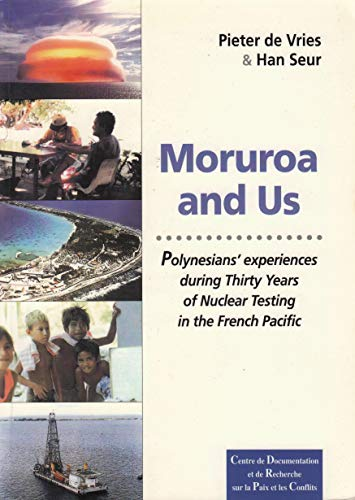 9782950829153: Moruroa and us: Polynesians experiences during thirty years of nuclear testing in the French Pacific