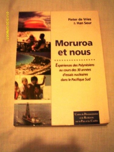 9782950829160: Mururoa et nous: Exp�riences des Polyn�siens au cours des 30 ann�es d'essais nucl�aires dans le Pacifique Sud