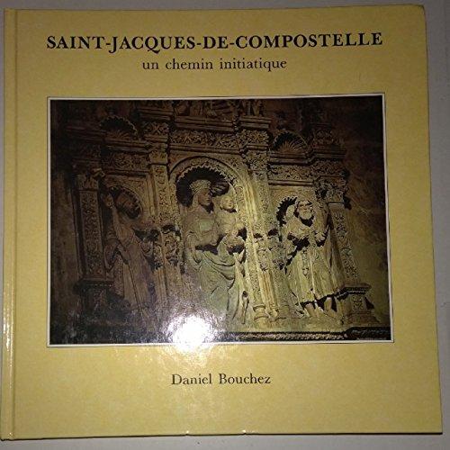 9782950836007: Saint-Jacques-de-Compostelle : Un chemin initiatique