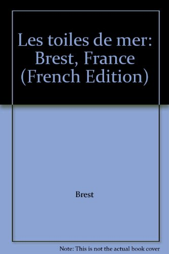 9782950838407: Les toiles de mer: Brest, France (French Edition)