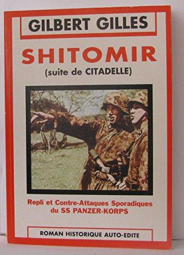 """Shitomir ( suite de """" citadelle """",repli et contre-attaques sporadiques du SS panzer-korps..."""