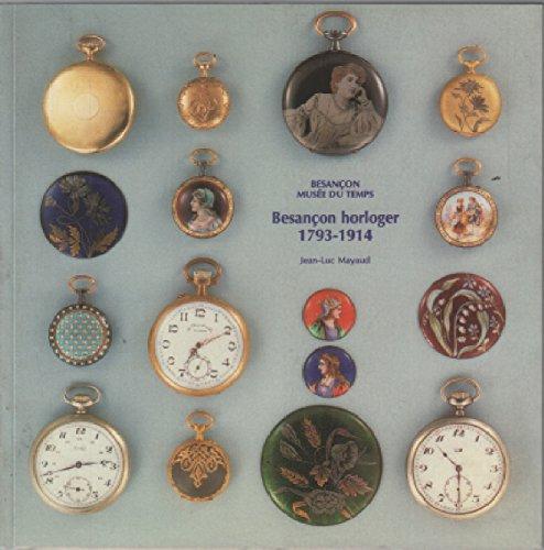 9782950862501: Besancon horloger, 1793-1914 (French Edition)