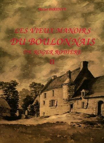 Les vieux manoirs du Boulonnais. ------------- [ D'après les clichés de James Gates ]...