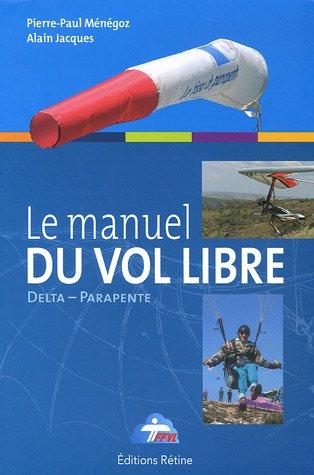 9782950864468: Le manuel du vol libre : De la Fédération Française de Vol Libre
