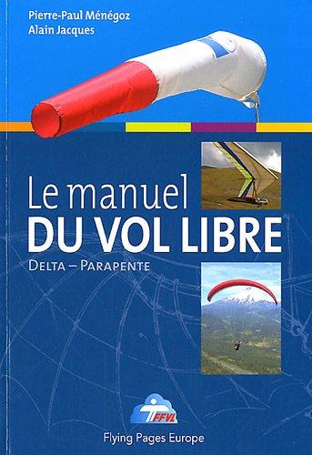 9782950864475: Le manuel du vol libre de la fédération française de Vol libre