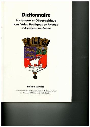 9782950879219: Dictionnaire historique et géographique des voies publiques et privées d'Asnières-sur-Seine