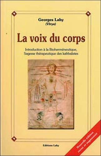 9782950888761: Voix du corps : Introduction � la bioherm�neutique, sagesse th�rapeutique des kabbalistes