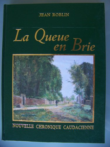 9782950890801: Nouvelle chronique caudacienne : Histoire et petite histoire de La Queue-en-Brie
