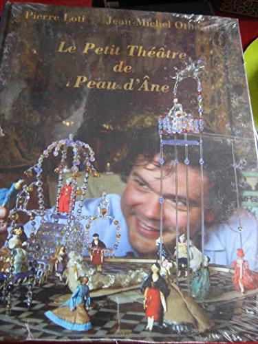 9782950894328: Le petit théâtre de Peau d'âne, Pierre Loti, Jean-Michel Othoniel