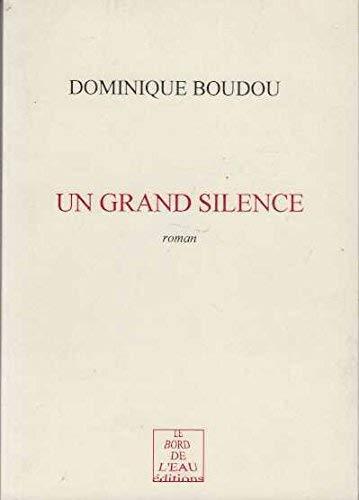 Un grand silence: Dominique Boudou