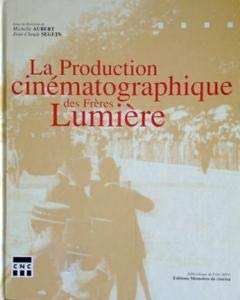 9782950904812: La production cinematographique des freres Lumiere (Librairie du premier siecle du cinema) (French Edition)