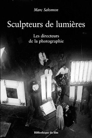 9782950904843: Sculpteurs de lumières: Les directeurs de la photographie (French Edition)