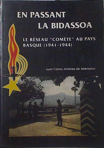 9782950911407: En passant la Bidassoa : Le réseau Comète au Pays basque, 1941-1944