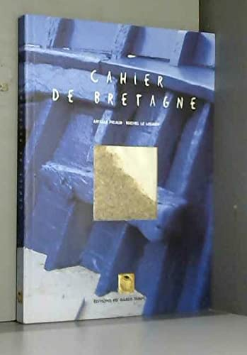 Cahier de Bretagne - Picaud, Arielle; Le Louarn, Michel