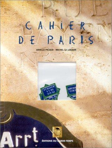 Cahier de Paris: Picaud, Arielle / Le Louam, Michel