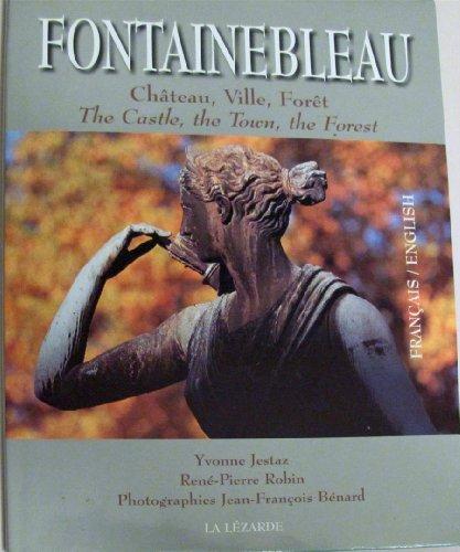 Fontainebleau : Chateau, Ville, Foret: Jestaz
