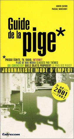 9782950942845: Guide de la pige. : 3�me �dition 2001-2002