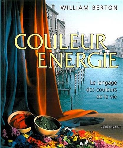 9782950943927: Couleur energie : Le Language des couleurs de la vie