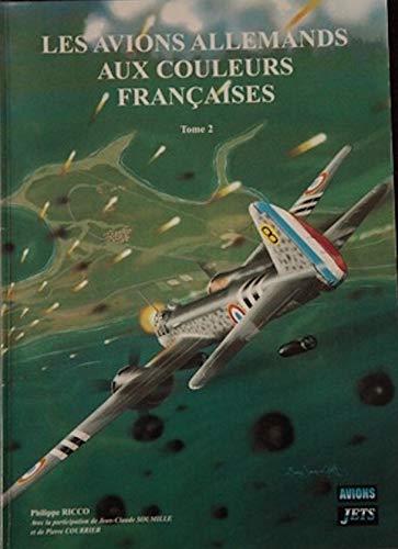9782950948557: Les avions allemands aux couleurs françaises (v. 1: Collection Airdoc) (French Edition)