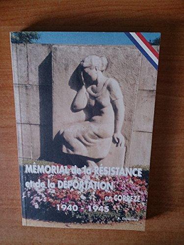 9782950969606: Memorial de la Resistance et de la deportation en Correze, 1940-1945 (French Edition)