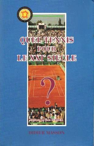 9782950983206: Quel tennis pour le XXIe si�cle ?