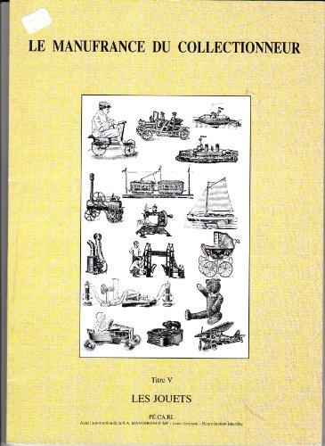 9782950992963: LE MANUFRANCE DU COLLECTIONNEUR : Tome 5, Les jouets