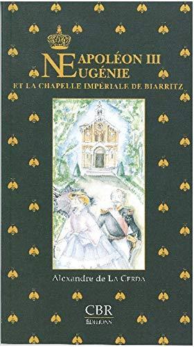 Napoléon III Eugénie et la chapelle impériale: La Cerda, Alexandre