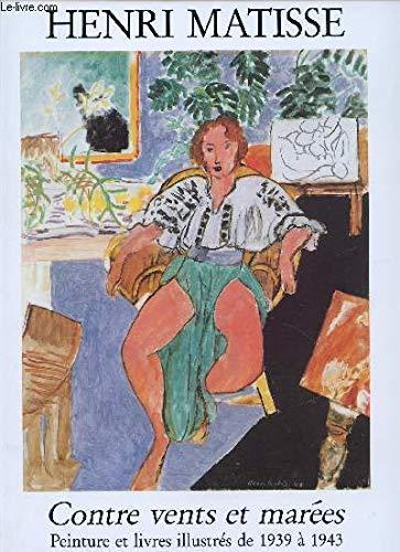 9782951005204: Henri Matisse: Contre vents et marées (French Edition)