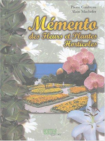 9782951015579: M�mento des fleurs et plantes horticoles