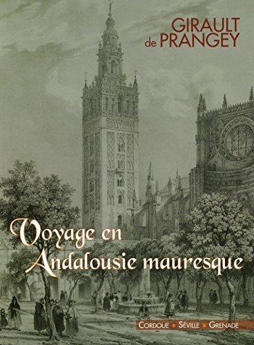 9782951024298: Voyage en Andalousie mauresque -Girault de Prangey