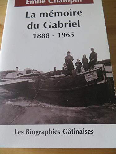 9782951031708: La m�moire du Gabriel (Les biographies g�tinaises)