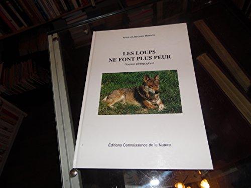 9782951036307: Les loups ne font plus peur : Dossier p�dagogique