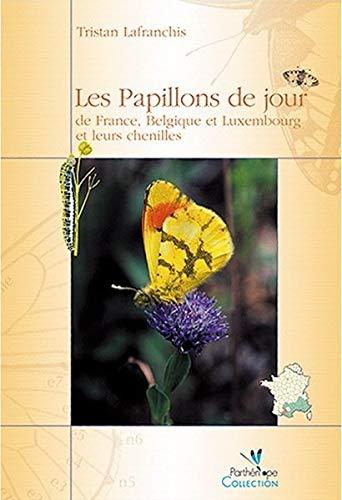 9782951037922: Les Papillons De Jour De France, Belgiqueet Luxemboug Et Leurs Chenilles / the Butterflies of France, Belgium and Luxembourg and Their Caterpillars