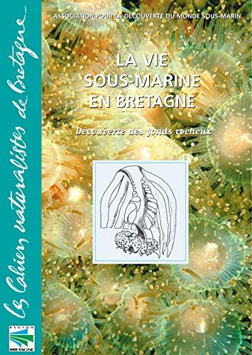9782951037939: La vie sous-marine en Bretagne. D�couverte des fonds rocheux