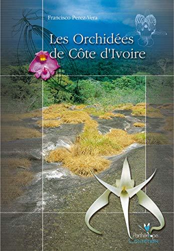 9782951037984: Les Orchidees De Cote d'Ivoire (Parthénope)