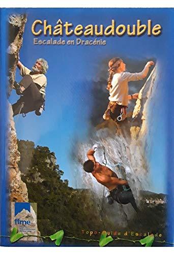 9782951040915: Ch�teaudouble : Topo-guide d'escalade