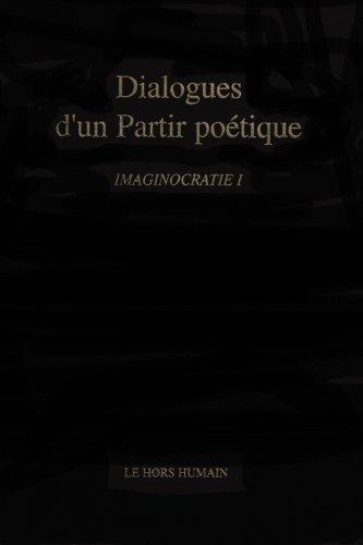 9782951042001: Dialogue d'un Partir poétique- Imaginocratie 1 (French Edition)
