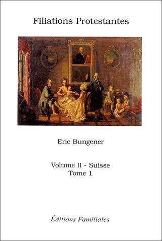 9782951049635: Filiations Protestantes : Volume 2-1, Suisse