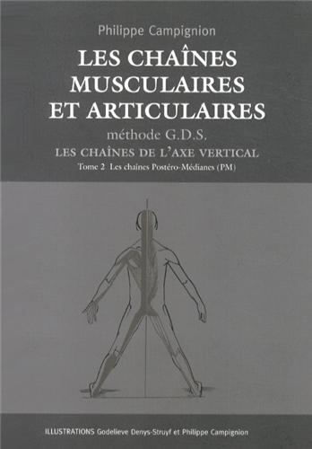 9782951051355: Les chaînes musculaires et articulaires Méthode GDS : Les chaînes de l'axe vertical Tome 2, Les chaînes postéro-médianes