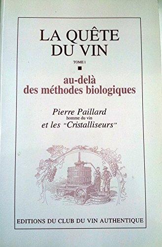 9782951059306: La quete du vin t1 au dela des methodes biologiques