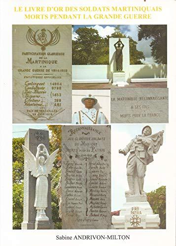 9782951063211: le livre d'or des soldats martiniquais morts pendant la grande guerre