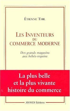 9782951067349: Les inventeurs du commerce moderne. : Des grands magasins aux b�b�s-requins
