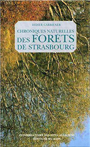 9782951071216: Chroniques naturelles des forêts de Strasbourg