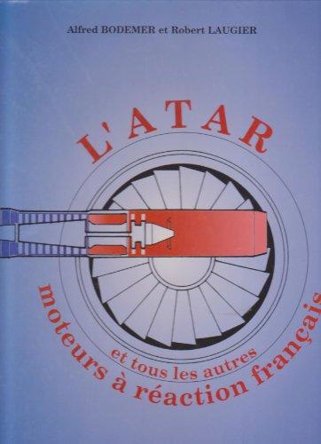9782951074507: L'ATAR et tous les moteurs à réaction français
