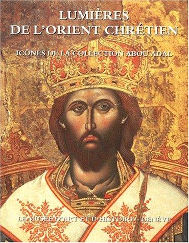 9782951081109: LUMIERES DE L'ORIENT CHRETIEN. Icônes de la collection Abou Adal
