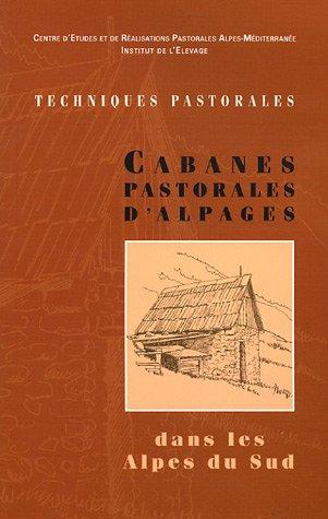 9782951082342: Cabanes Pastorales d'Alpages : Dans les Alpes du Sud